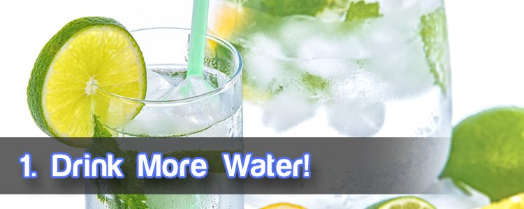 1. Drink more water!