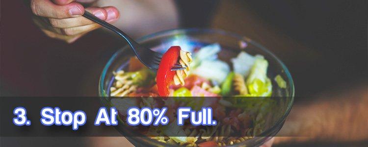3. Stop at 80% full.