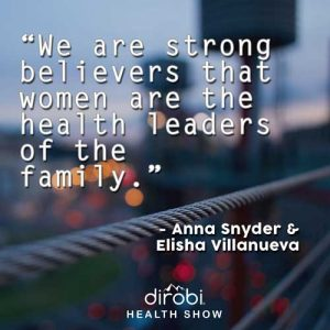 """We are strong believers that women are the health leaders of the family."""