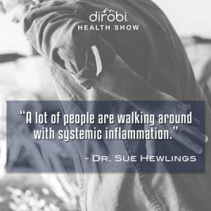 """A lot of people are walking around with systemic inflammation."""