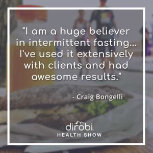 """I am a huge believer in intermittent fasting... I've used it extensively with clients and had awesome results."""