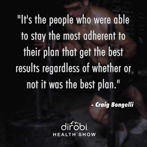 """It's the people who were able to stay the most adherent to their plan that get the best results regardless of whether or not it was the best plan."""