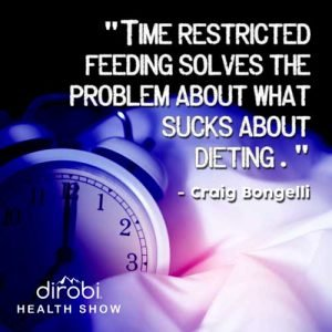 """Time restricted feeding solves the problem about what sucks about dieting."""
