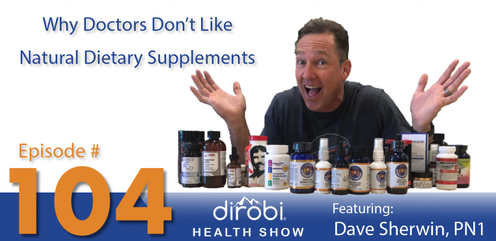 doctors dont' like natural dietary supplements