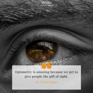 Dr. Travis Zigler Optometry Quote