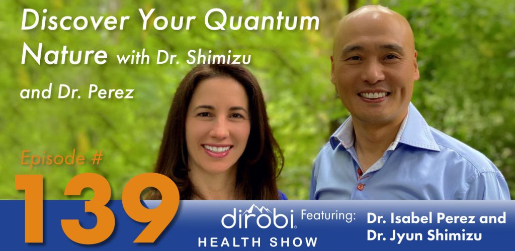 Discover Your Quantum Nature with Dr. Shimizu and Dr. Perez