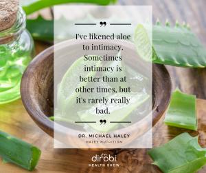 Dr. Michael Haley Aloe Quote 3