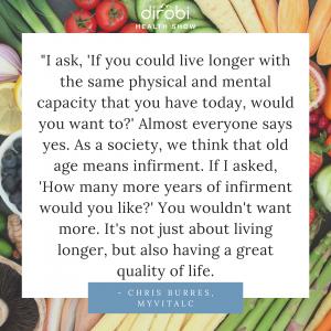 Chris Burres live longer longevity quote 4