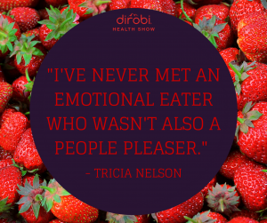 166 Tricia Nelson Heal Your Hunger Emotional Eating Quote 3