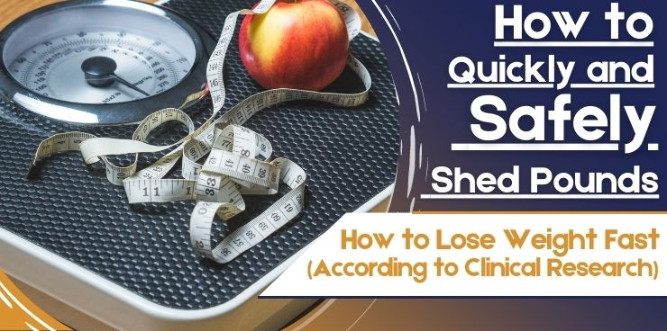 Featured How to Lose Weight Fast According to Clinical Research